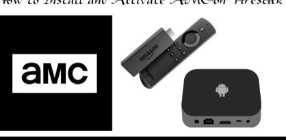 Activate AMC on Your Smart Devices