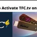 How to Activate TFC at tfc.tv/roku/activate?