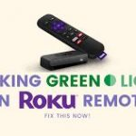 How to Fix Blinking Green Light on Roku Remote?